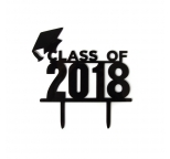CLASS of 2018 - Acrylic Cake Topper (Black)