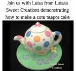 Demonstration - Teapot Cake March 10th - 11am
