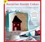 Surprise-Inside Cakes: Amazing Cakes for Every Occasion (Hardback)