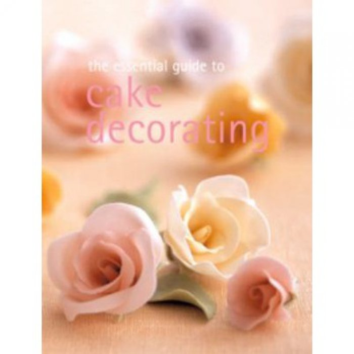 Essentials Of Cake Decorating : Cake Decorating Guide